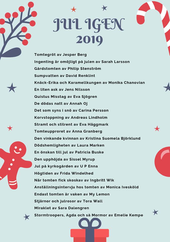 Lista över de noveller som kommer vara med i antologin Jul igen.